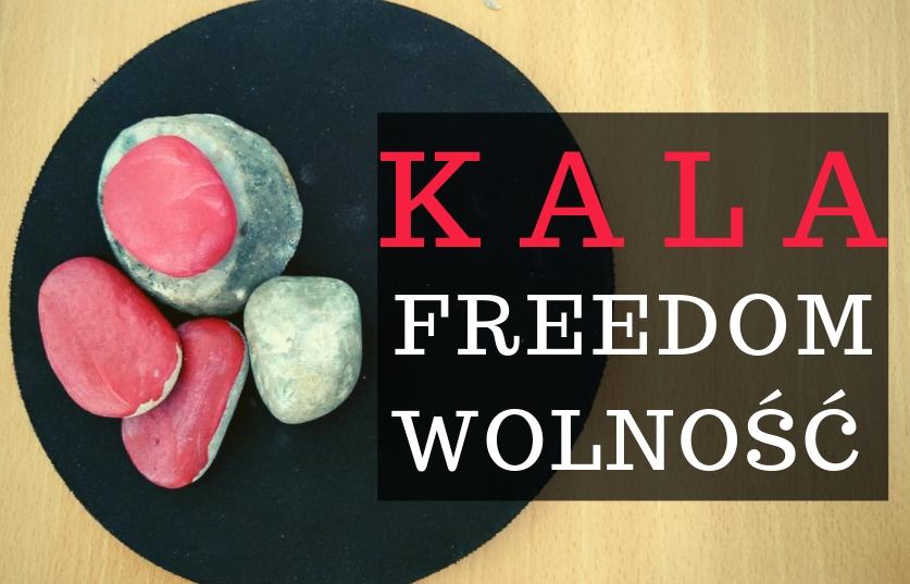 Kala - Freedom - Wolność