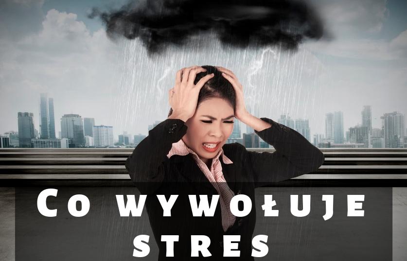 Co wywołuje stres?